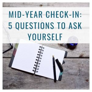 Mid-Year Check-In: 5 Questions to Ask Yourself